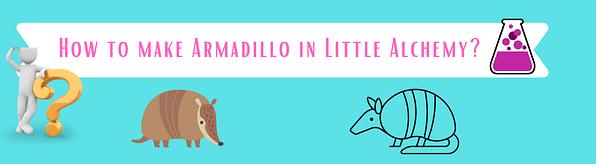 make armadillo in little alchemy