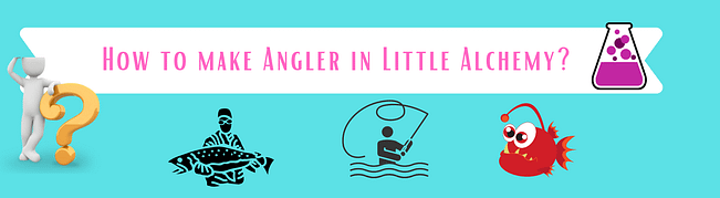 make angler in little alchemy
