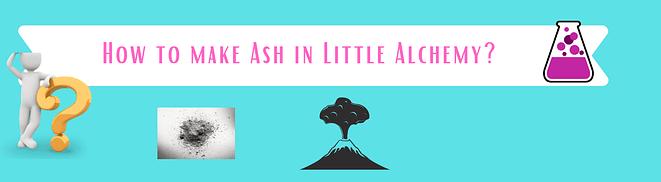 make ash in little alchemy