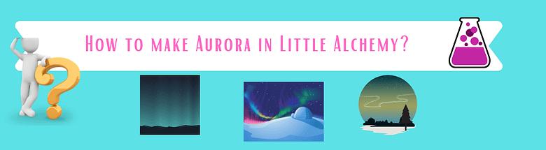 make aurora in little alchemy