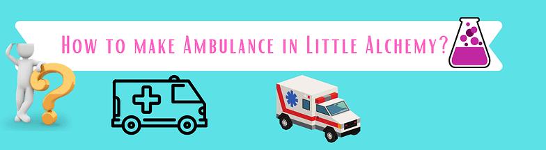 make ambulance in little alchemy