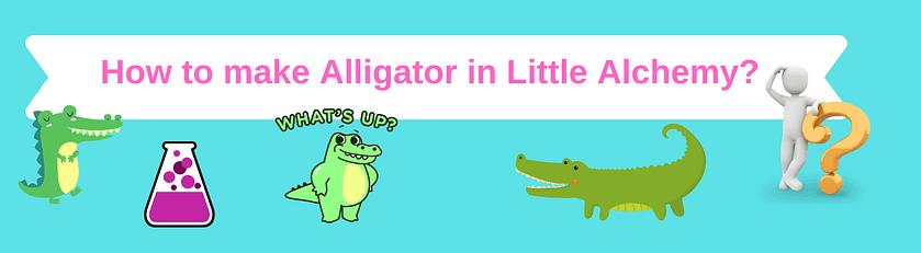 make alligator in little alchemy